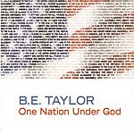 B.E. Taylor One Nation Under God