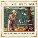 John Michael Talbot Chant From The Hermitage