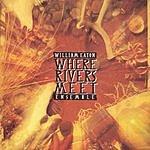William Eaton Ensemble Where Rivers Meet
