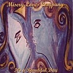 It's A Beautiful Day Misery Loves Company