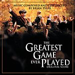 Brian Tyler The Greatest Game Ever Played