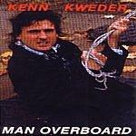 Kenn Kweder Man Overboard