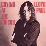 Lloyd Paul Crying At The Circus