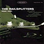 The Railsplitters Ridin' High