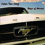 Aztec Two-Step Days of Horses