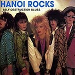 Hanoi Rocks Self Destruction Blues