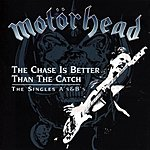 Motörhead The Chase Is Better Than The Catch: The Singles A's & B's