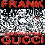 Frank Gucci What Goes Around Comes Around (Parental Advisory)