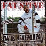 Fat Steve We Comin' (Parental Advisory)