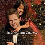 Steven Curtis Chapman All I Really Want For Christmas