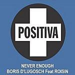 Boris D'Lugosch Never Enough (Radio Version)