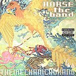 Horse The Band The Mechanicalhand