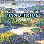 Trio Fontenay Ravel/Debussy/Fauré: Piano Trios