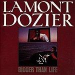 Lamont Dozier Bigger Than Life