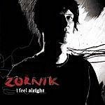 Zornik I Feel Alright
