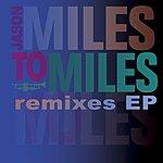 Jason Miles Miles To Miles Remixes
