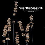 Weeping Willows I'm Gonna Let Love Find Me (Single)