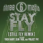 Three 6 Mafia Stay Fly (Still Fly Remix) (Edited)