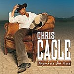 Chris Cagle Anywhere But Here