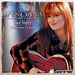 Wynonna Judd Her Story: Scenes From A Lifetime