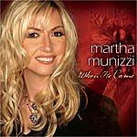Martha Munizzi When He Came