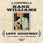 Hank Williams, Jr. Lost Highway And Other Live Favourites