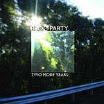Bloc Party Two More Years (2 Track Single)