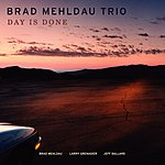 Brad Mehldau Trio Day Is Done