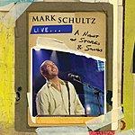 Mark Schultz Mark Schultz Live: A Night Of Stories & Songs