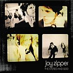 Joy Zipper The Stereo And God