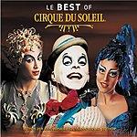 Cirque Du Soleil Best Of Cirque Du Soleil