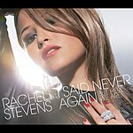 Rachel Stevens I Said Never Again (But Here We Are) (Single)
