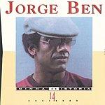 Jorge Ben Minha História