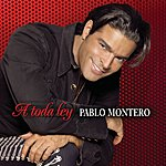 Pablo Montero A Toda Ley