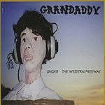 Grandaddy Under The Western Free Way