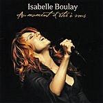 Isabelle Boulay Au Moment D'Etre A Vous