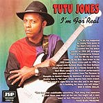 Tutu Jones I'm For Real