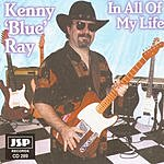 Kenny 'Blue' Ray In All Of My Life