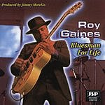 Roy Gaines Bluesman For Life