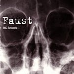 Faust BBC Sessions +