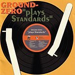 Groundzero Plays Standards