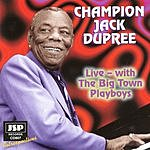 Champion Jack Dupree Live With The Big Town Playboys