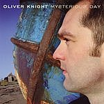 Oliver Knight Mysterious Day