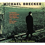 Michael Brecker Tales From The Hudson