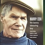 Harry Cox The Bonny Labouring Boy: Traditional Songs & Tunes From A Norfolk Farm Worker