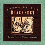 Young Grey Horse Society Songs Of The Blackfeet