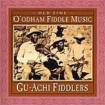 Gu-Achi Fiddlers Old Time O'Odham Fiddle Music