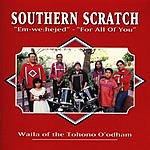 Waila Of The Tohono O'Odham Southern Scratch