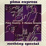 Pima Express Nothing Special