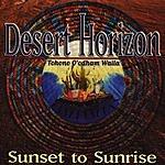 Tohono O'Odham Waila Desert Horizon: Sunset To Sunrise